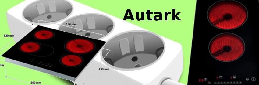 """Im Hintergrund eine Mehrfachsteckdose, im Vordergrund 2 autarke Ceranfelder und ein Schriftzug """"Autark"""""""